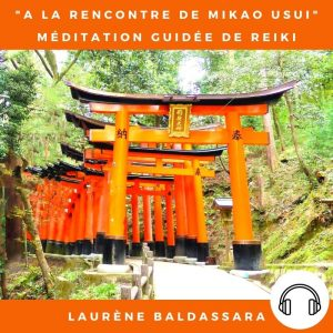 Méditation guidée Reiki : A la rencontre de Mikao Usui (MP3)