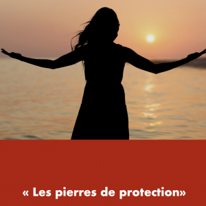 Les pierres de protection